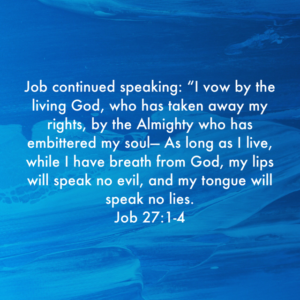 Even though Job was angry with God, he vowed to speak no evil toward Him.