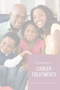 Preparing for Cancer Treatments
